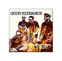 Good Riddance - Remain In Memory – The Final Show [CD]