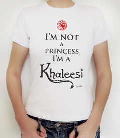 I'm not princess. I´m a Khaleesi | Game of Thrones