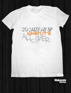 Camiseta - Avicii @ Wake Me Up